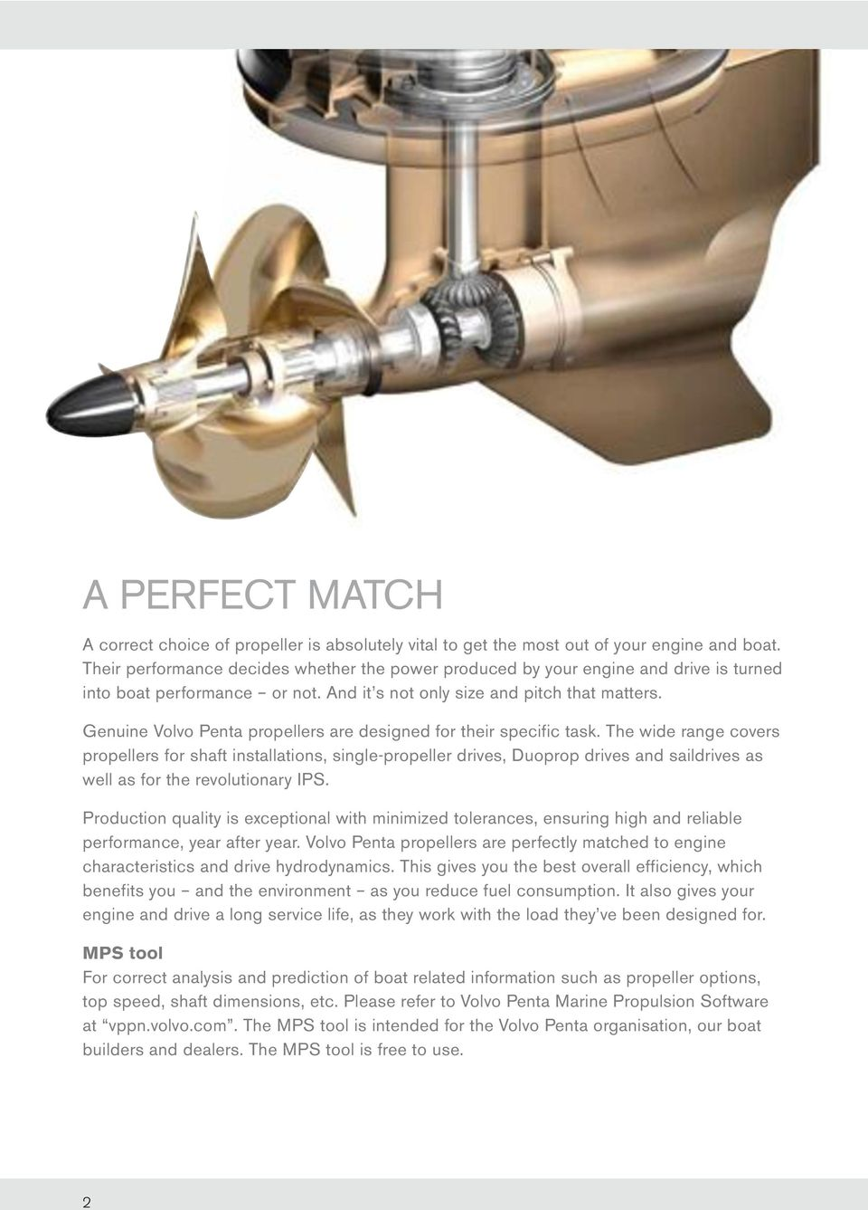 Genuine Volvo Penta propellers are designed for their specific task.