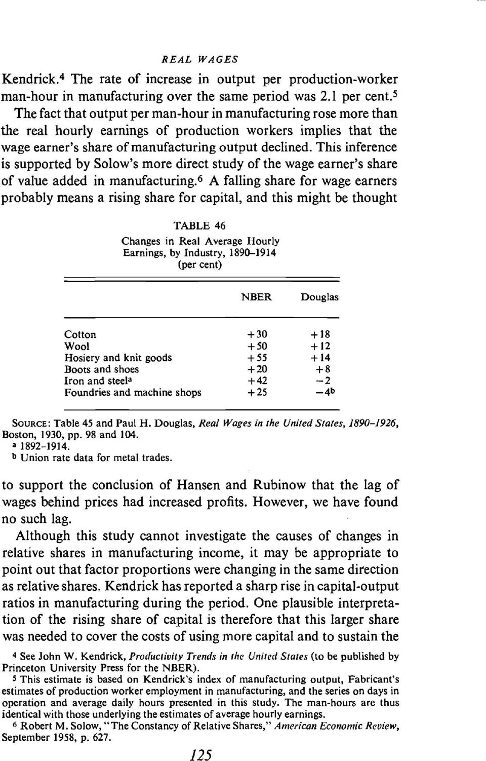 This inference is supported by Solow's more direct study of the wage earner's share of value added in manufacturing.