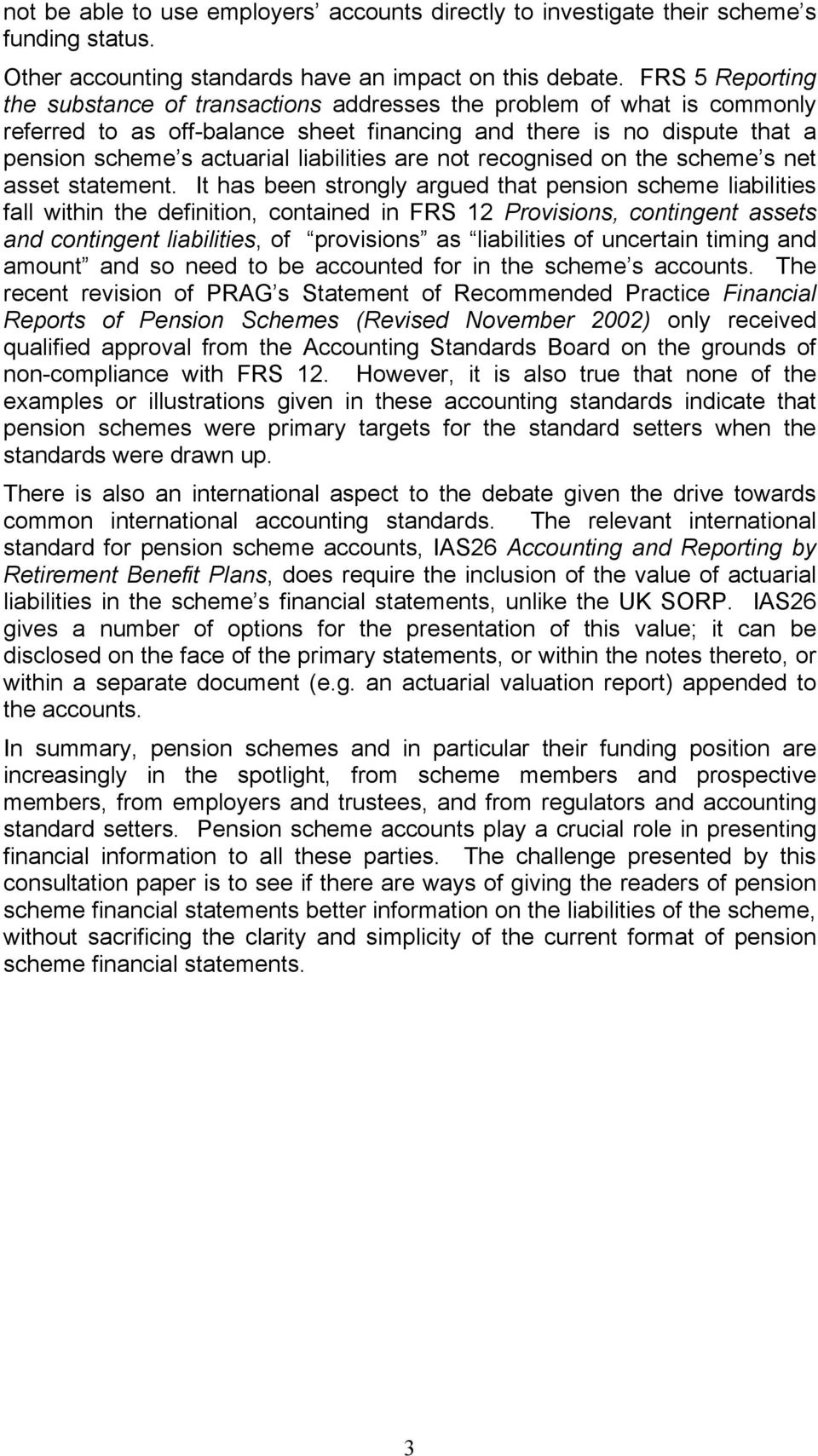 liabilities are not recognised on the scheme s net asset statement.