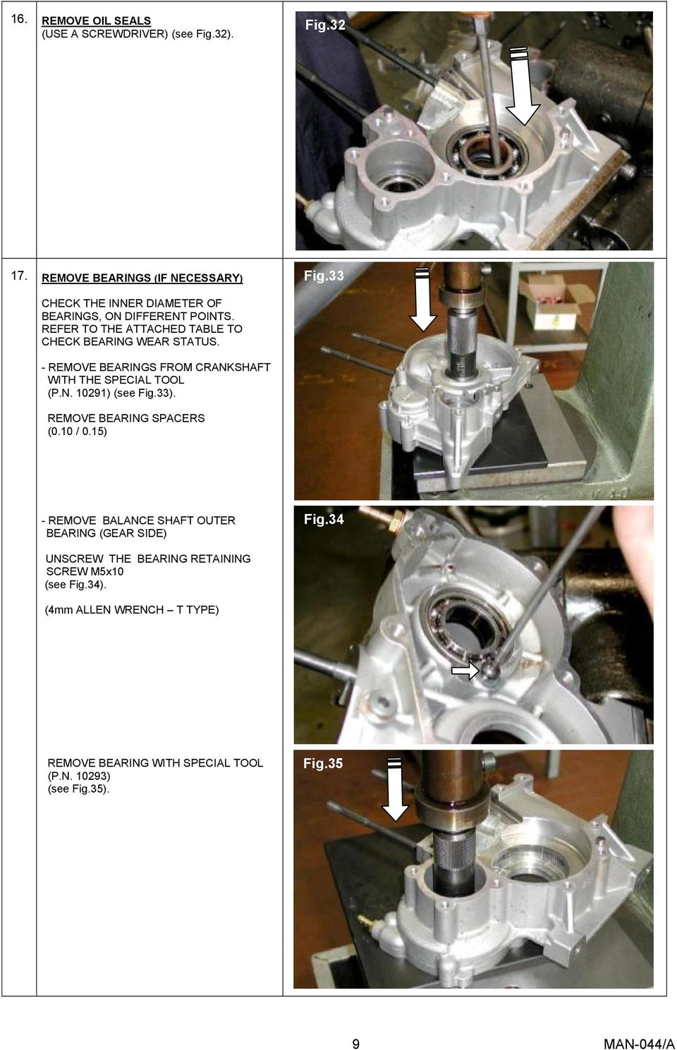 - REMOVE BEARINGS FROM CRANKSHAFT WITH THE SPECIAL TOOL (P.N. 10291) (see Fig.33). REMOVE BEARING SPACERS (0.10 / 0.