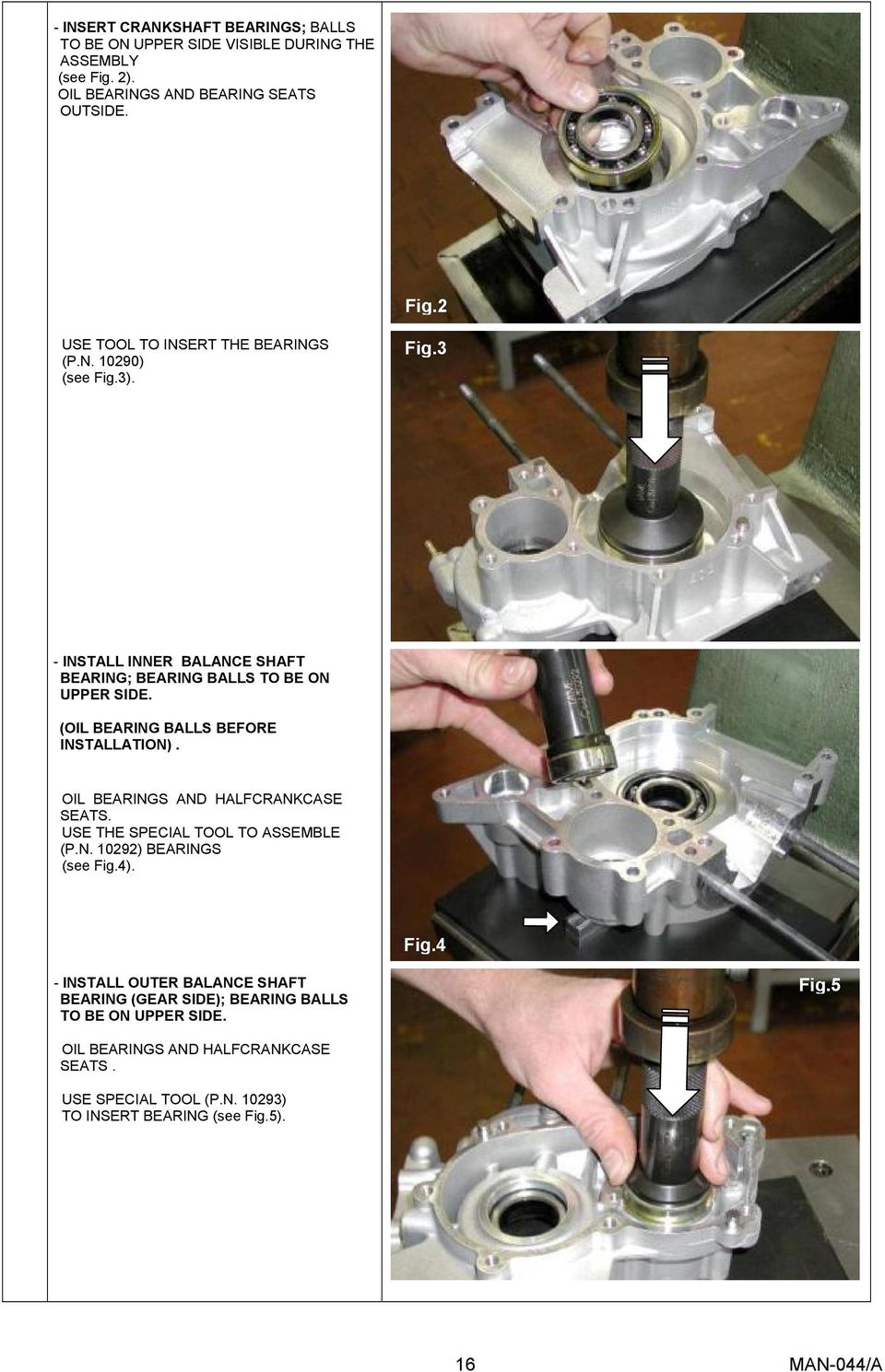 OIL BEARINGS AND HALFCRANKCASE SEATS. USE THE SPECIAL TOOL TO ASSEMBLE (P.N. 10292) BEARINGS (see Fig.