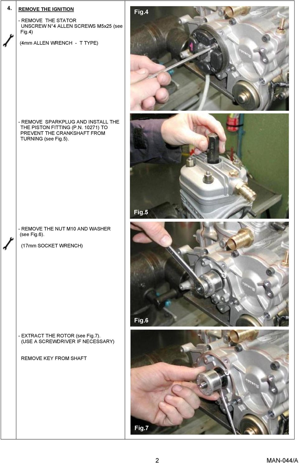 5). Fig.5 - REMOVE THE NUT M10 AND WASHER (see Fig.6). (17mm SOCKET WRENCH) Fig.