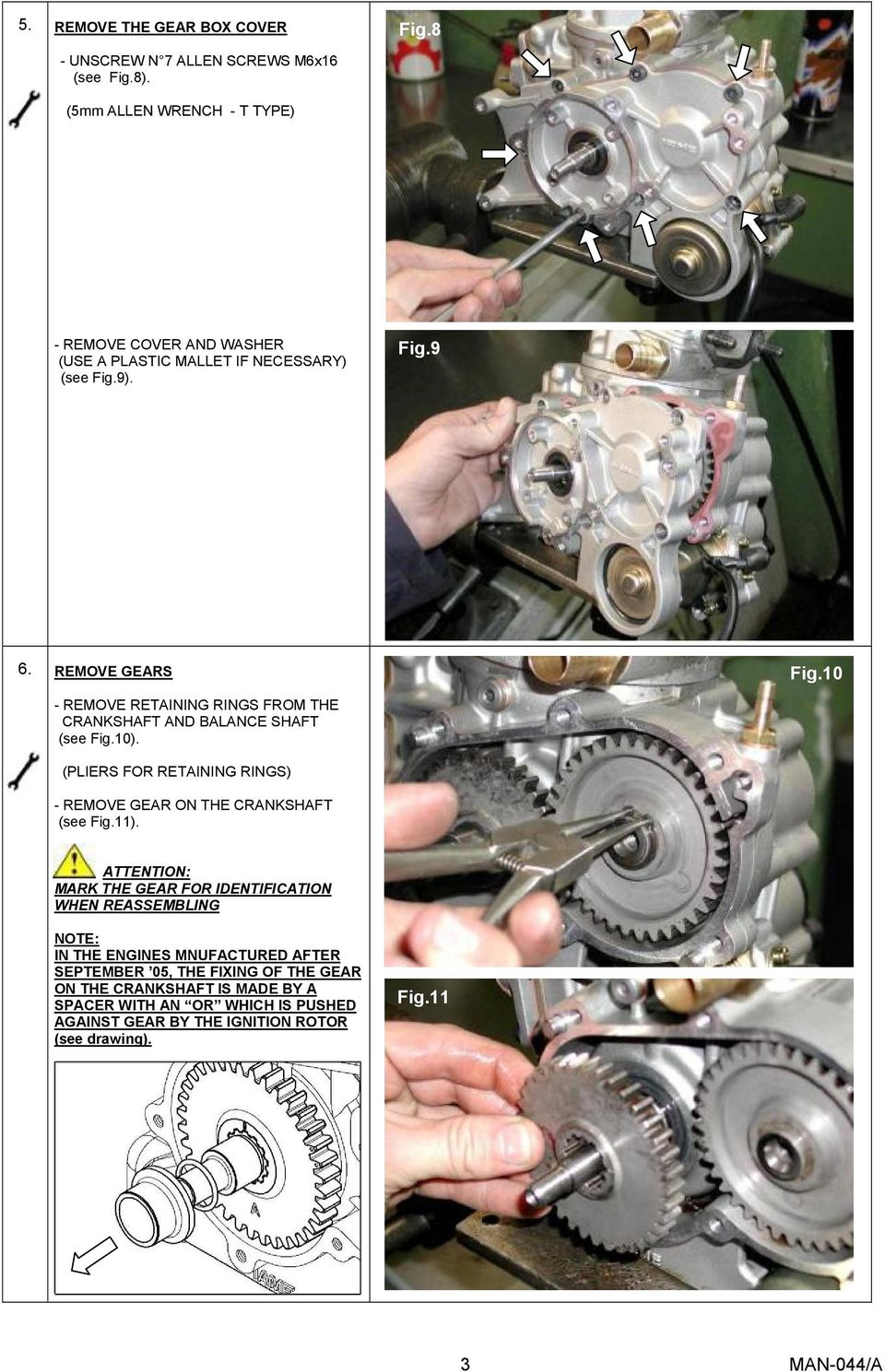 10 - REMOVE RETAINING RINGS FROM THE CRANKSHAFT AND BALANCE SHAFT (see Fig.10). (PLIERS FOR RETAINING RINGS) - REMOVE GEAR ON THE CRANKSHAFT (see Fig.11).
