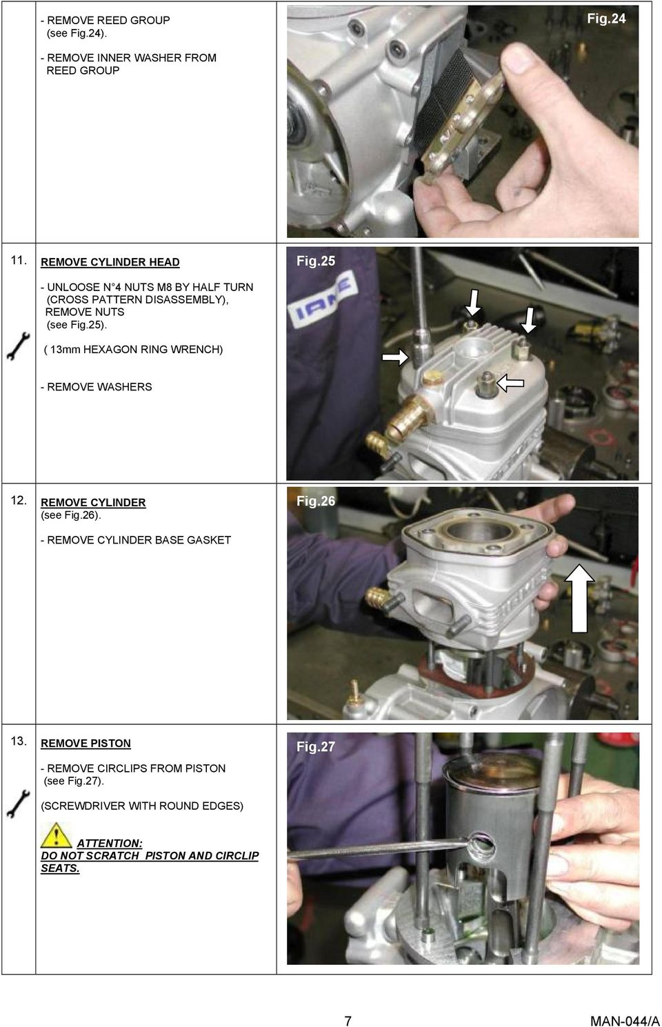 ( 13mm HEXAGON RING WRENCH) - REMOVE WASHERS 12. REMOVE CYLINDER (see Fig.26). Fig.26 - REMOVE CYLINDER BASE GASKET 13.