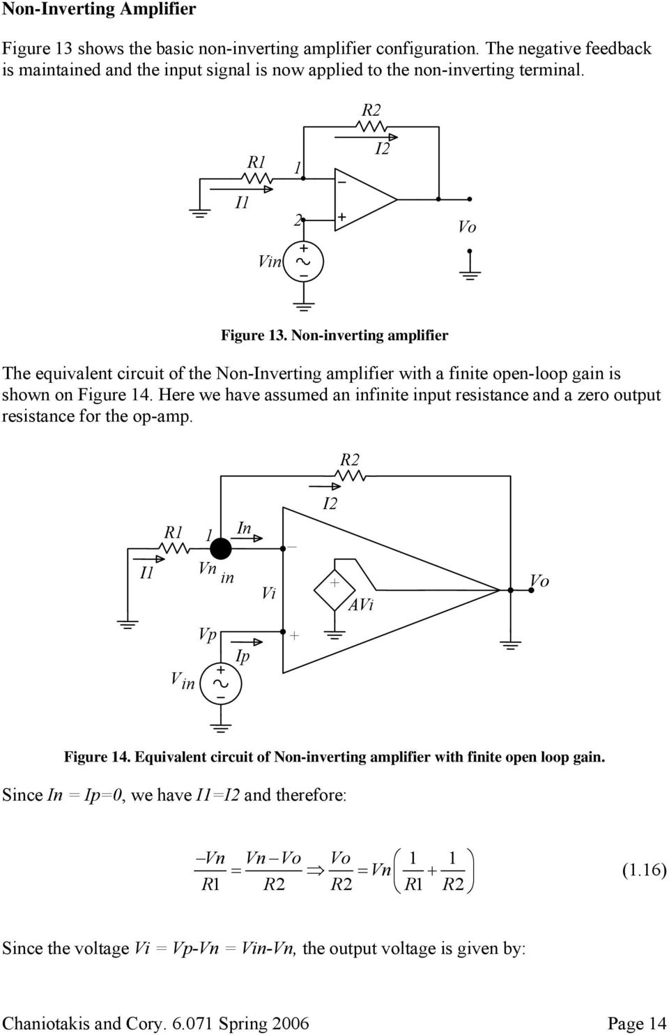 Non-inverting amplifier The equivalent circuit of the Non-Inverting amplifier with a finite open-loop gain is shown on Figure 14.