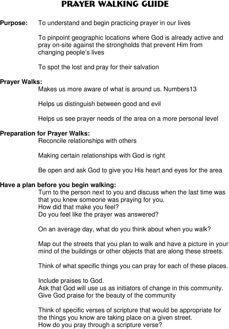 Numbers13 Helps us distinguish between good and evil Helps us see prayer needs of the area on a more personal level Preparation for Prayer Walks: Reconcile relationships with others Making certain