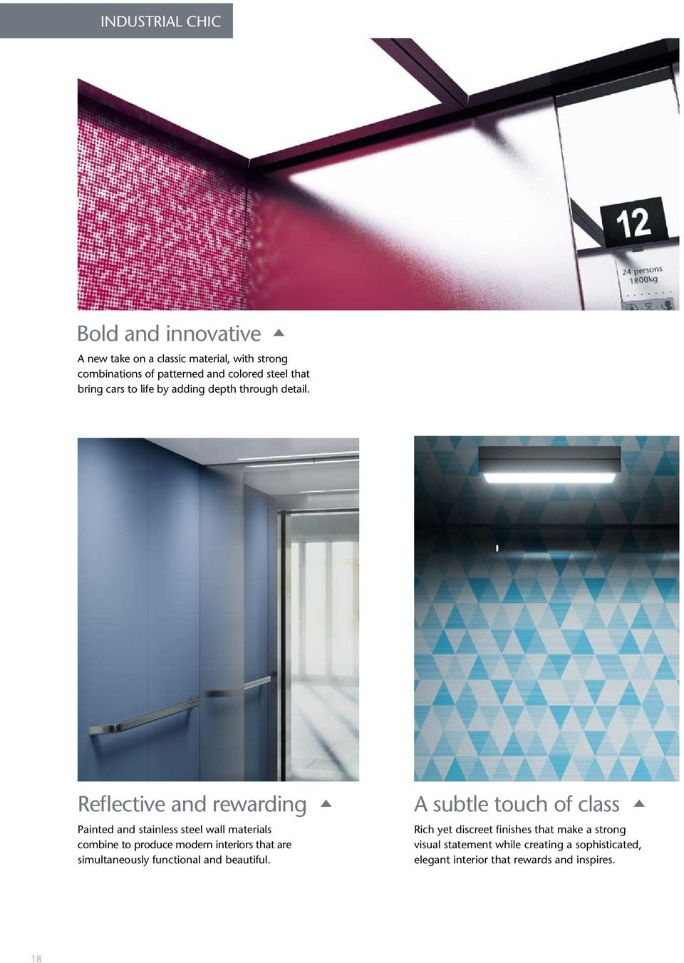 Reflective and rewarding Painted and stainless steel wall materials combine to produce modern interiors that are