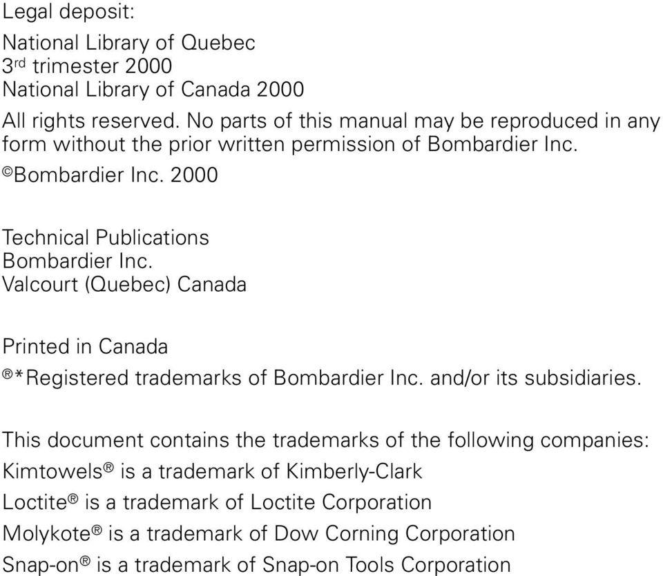 Valcourt (Quebec) Canada Printed in Canada *Registered trademarks of  Bombardier Inc. and