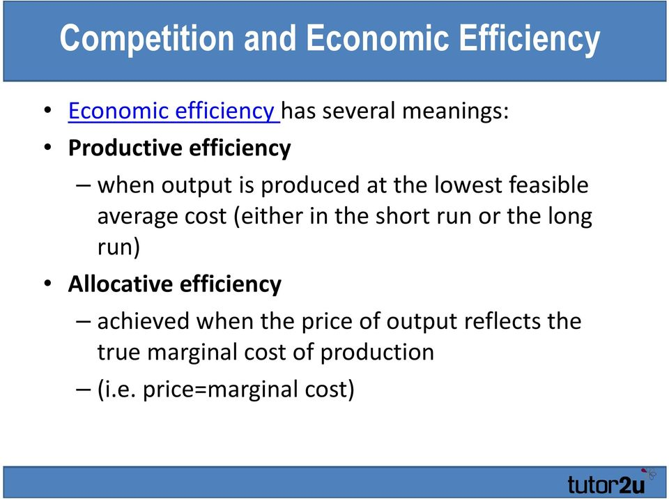 (either in the short run or the long run) Allocative efficiency achieved when the