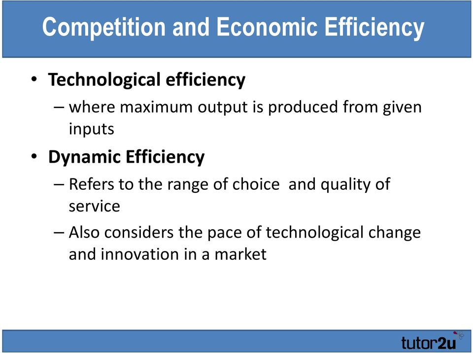 Efficiency Refers to the range of choice and quality of service
