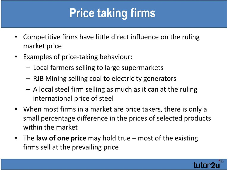 at the ruling international price of steel When most firms in a market are price takers, there is only a small percentage difference