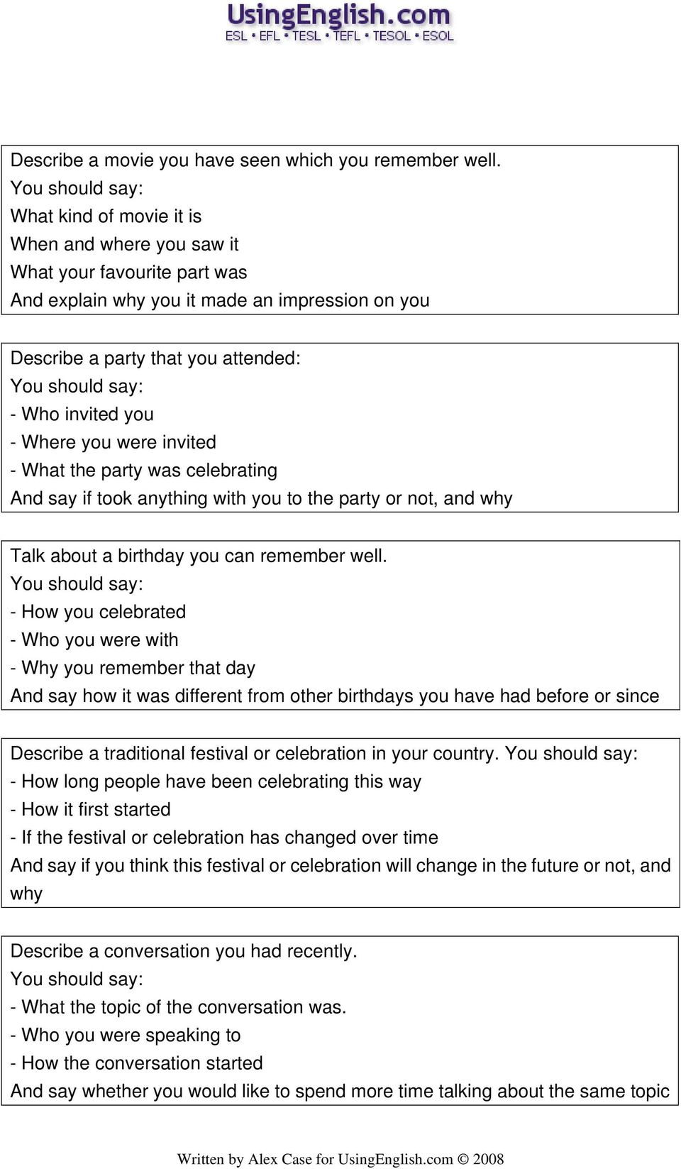 invited - What the party was celebrating And say if took anything with you to the party or not, and why Talk about a birthday you can remember well.