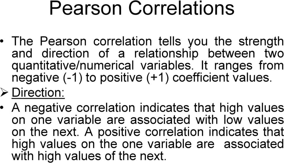 Direction: A negative correlation indicates that high values on one variable are associated with low values on