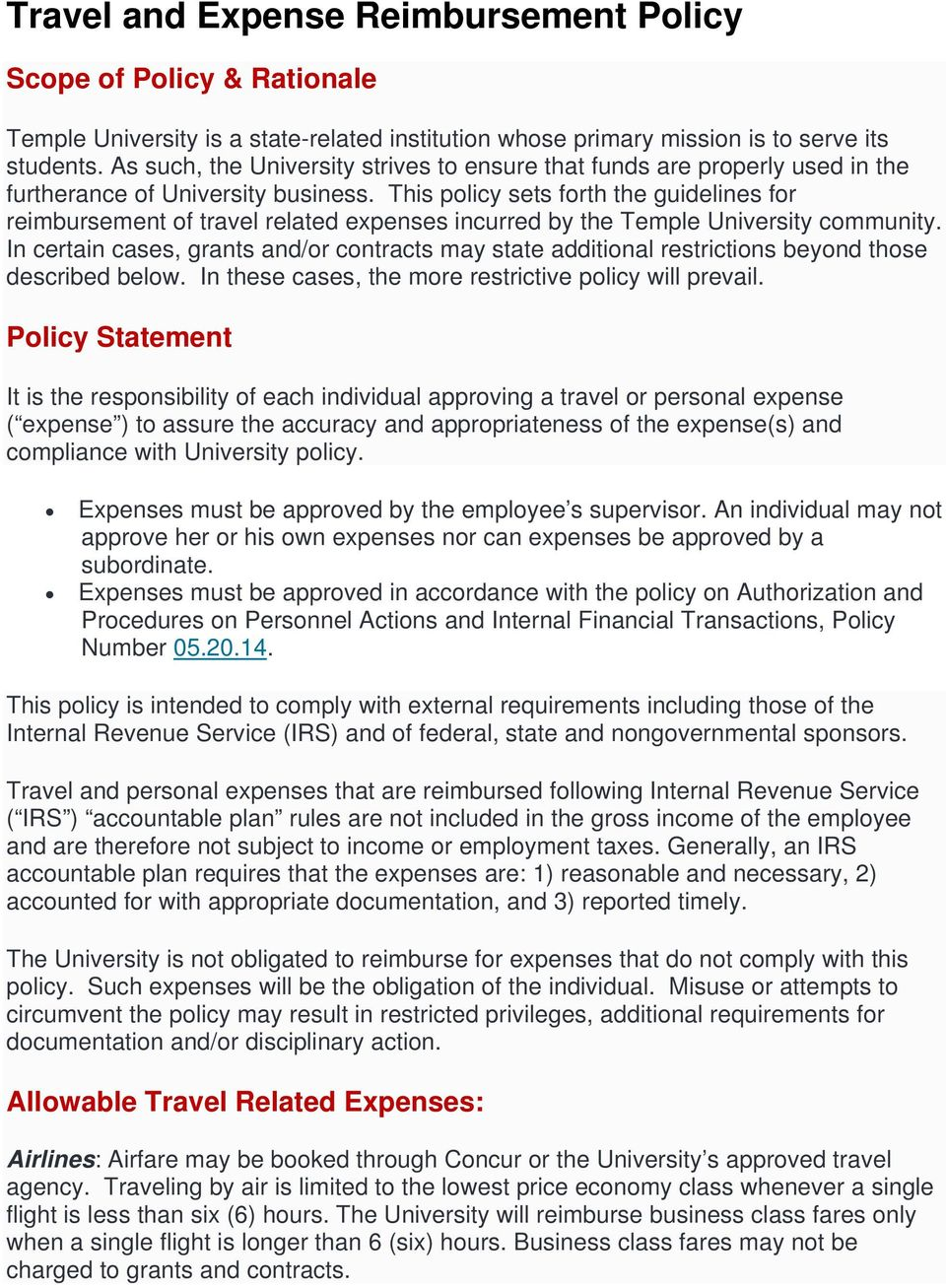This policy sets forth the guidelines for reimbursement of travel related expenses incurred by the Temple University community.