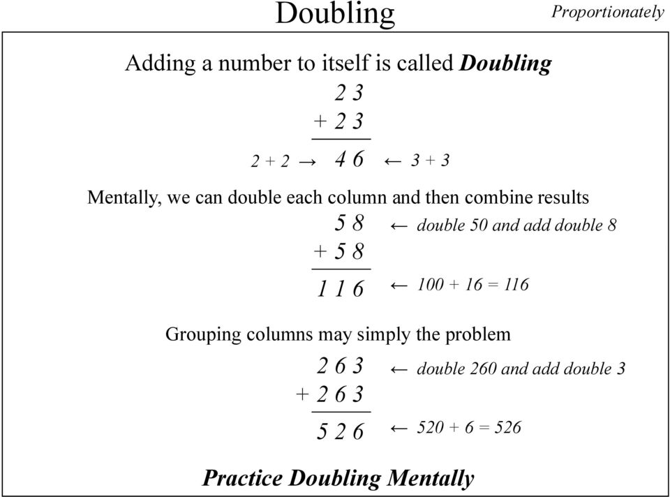 6 double 50 and add double 8 Grouping columns may simply the problem 2 6 3 + 2 6 3 5