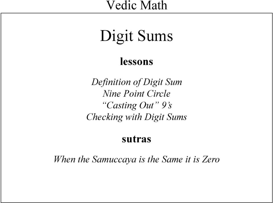 Out 9 s Checking with Digit Sums sutras