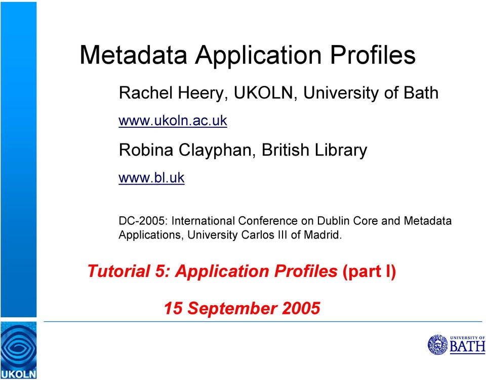 uk DC-2005: International Conference on Dublin Core and Metadata