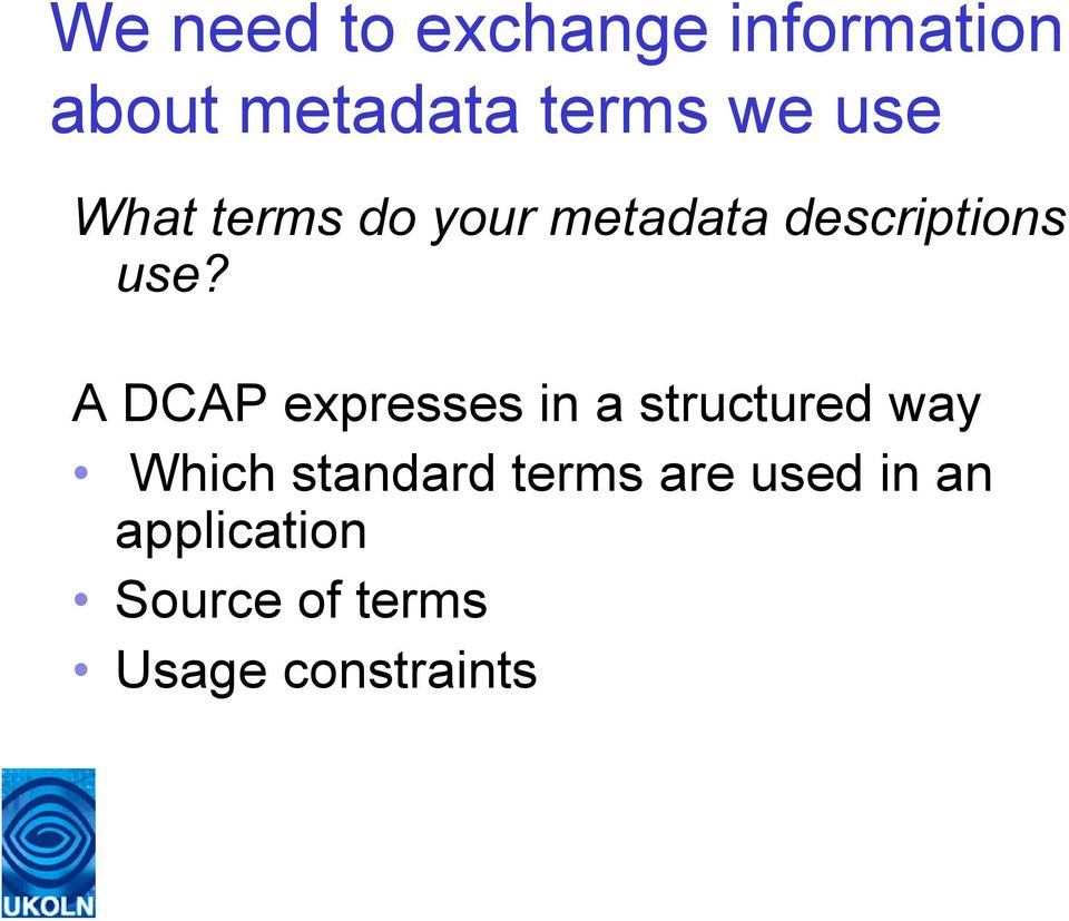 A DCAP expresses in a structured way Which standard