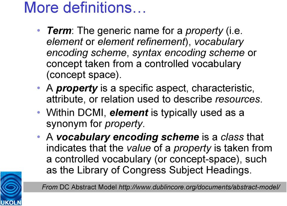 Within DCMI, element is typically used as a synonym for property.
