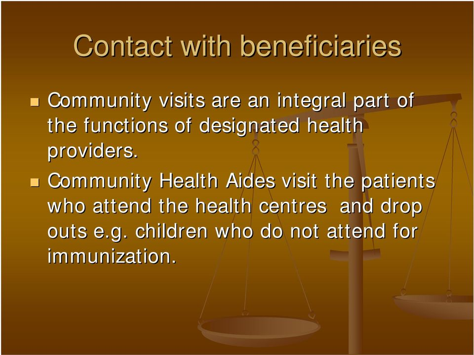 Community Health Aides visit the patients who attend the