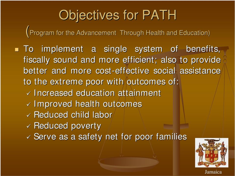 cost-effective social assistance to the extreme poor with outcomes of: Increased education