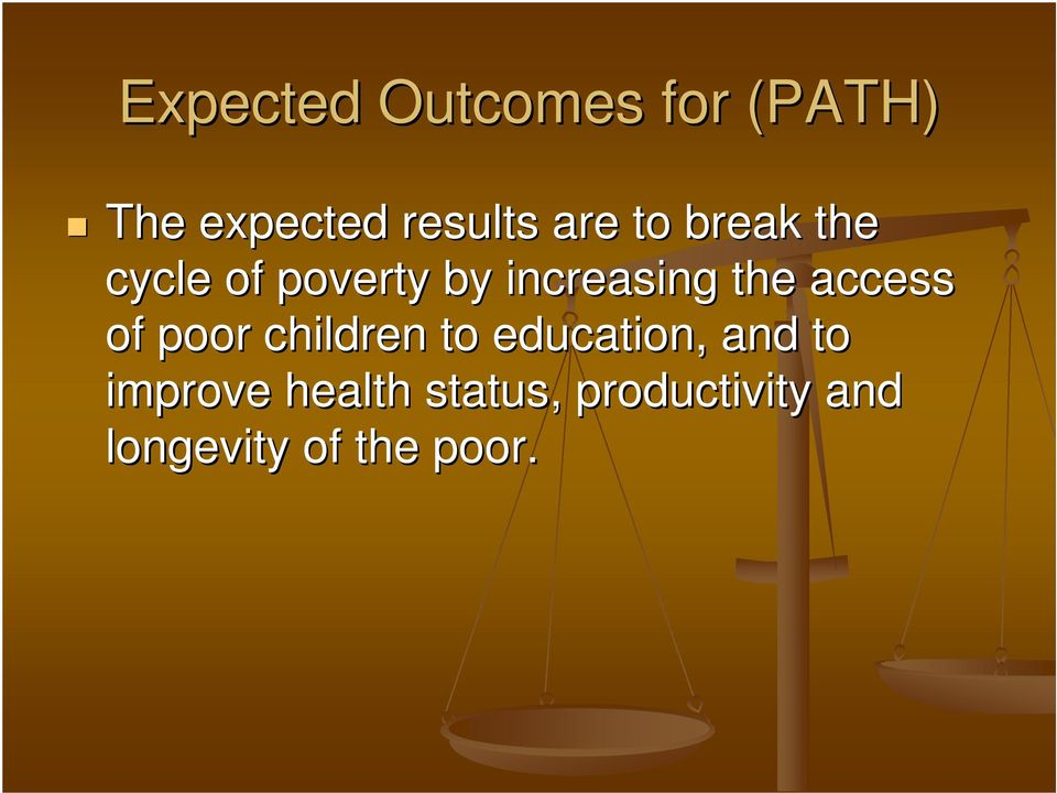 access of poor children to education, and to improve