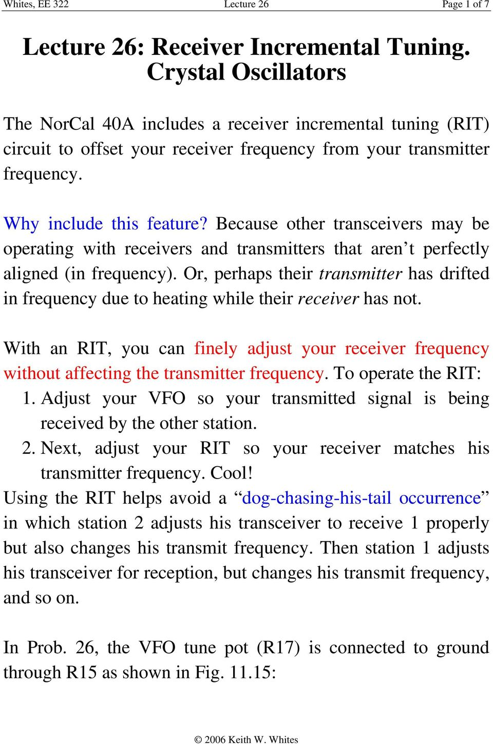 Because other transceivers may e operating with receivers and transmitters that aren t perfectly aligned (in frequency).