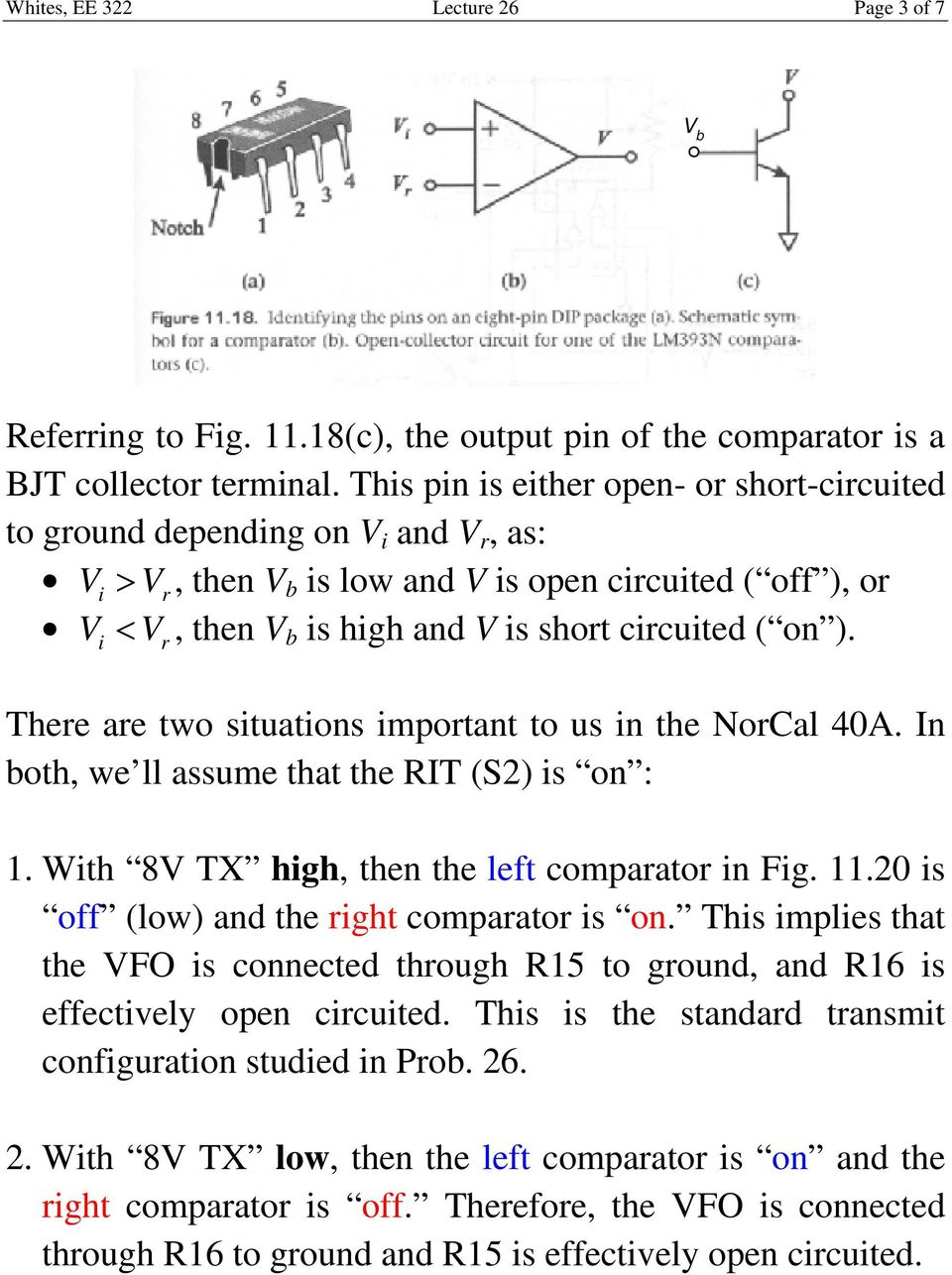 i r There are two situations important to us in the NorCal 40A. In oth, we ll assume that the RIT (S2) is on : 1. With 8V TX high, then the left comparator in Fig. 11.