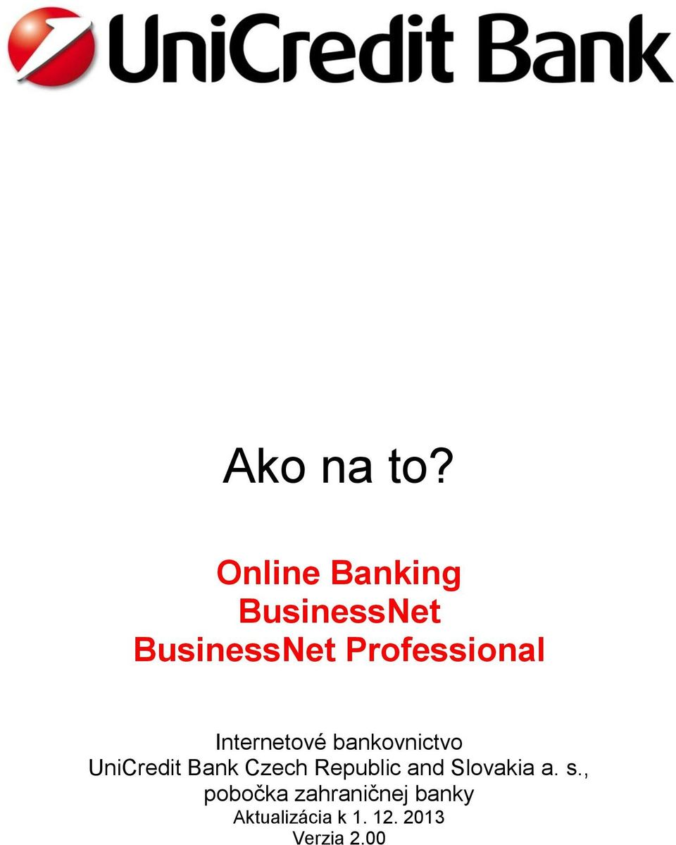 Professional Internetové bankovnictvo UniCredit