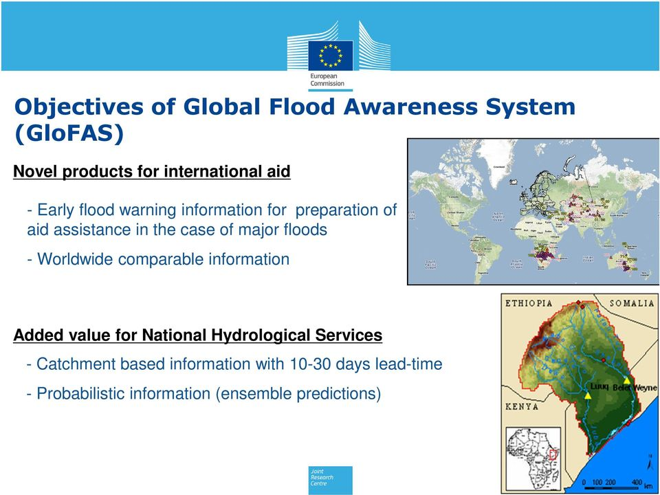 - Worldwide comparable information Added value for National Hydrological Services - Catchment
