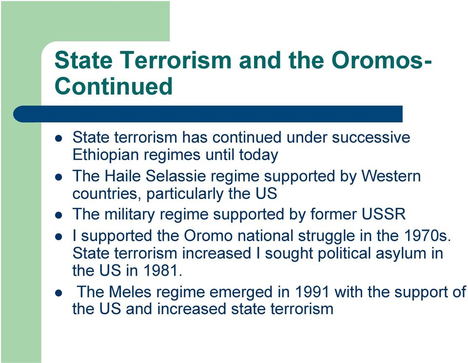 by former USSR I supported the Oromo national struggle in the 1970s.