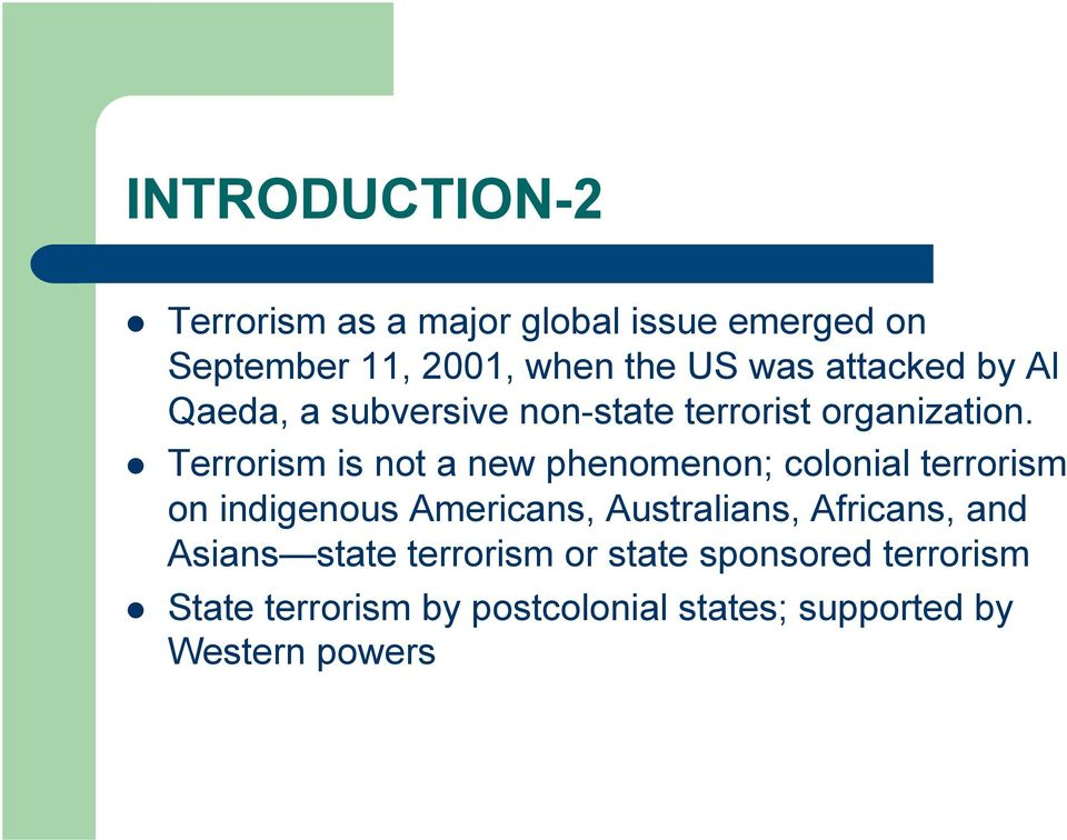 Terrorism is not a new phenomenon; colonial terrorism on indigenous Americans, Australians,