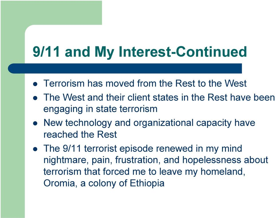 capacity have reached the Rest The 9/11 terrorist episode renewed in my mind nightmare, pain,