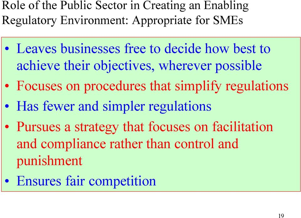 on procedures that simplify regulations Has fewer and simpler regulations Pursues a strategy that