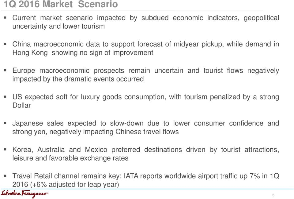 luxury goods consumption, with tourism penalized by a strong Dollar Japanese sales expected to slow-down due to lower consumer confidence and strong yen, negatively impacting Chinese travel flows