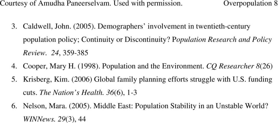 24, 359-385 4. Cooper, Mary H. (1998). Population and the Environment. CQ Researcher 8(26) 5. Krisberg, Kim.