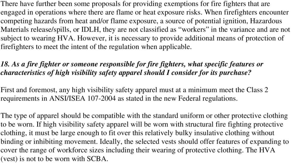 variance and are not subject to wearing HVA. However, it is necessary to provide additional means of protection of firefighters to meet the intent of the regulation when applicable. 18.