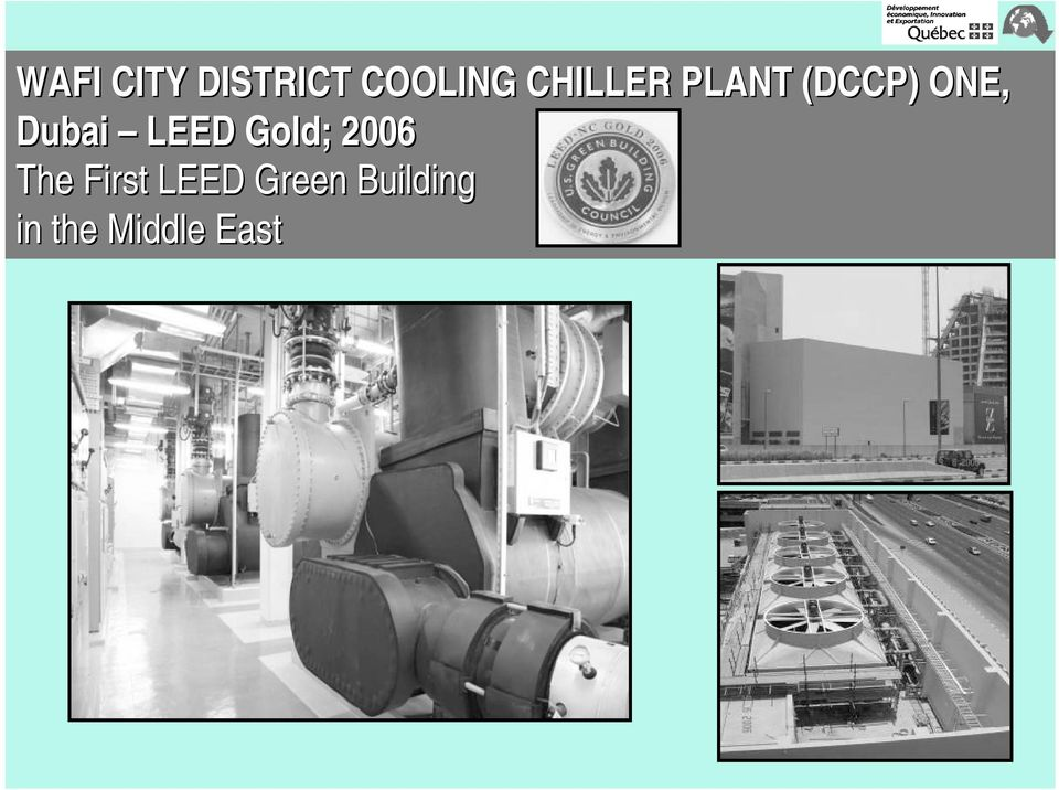 LEED Gold; 2006 The First