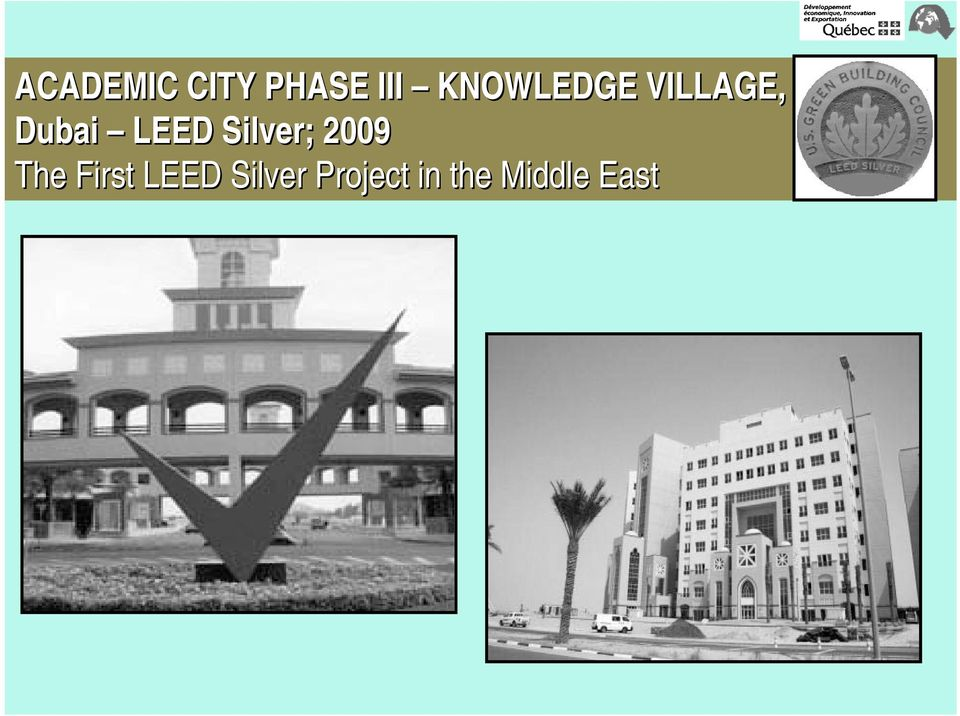 Silver; 2009 The First LEED