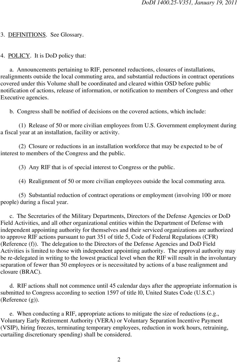 Volume shall be coordinated and cleared within OSD before public notification of actions, release of information, or notification to members of Congress and other Executive agencies. b. Congress shall be notified of decisions on the covered actions, which include: (1) Release of 50 or more civilian employees from U.
