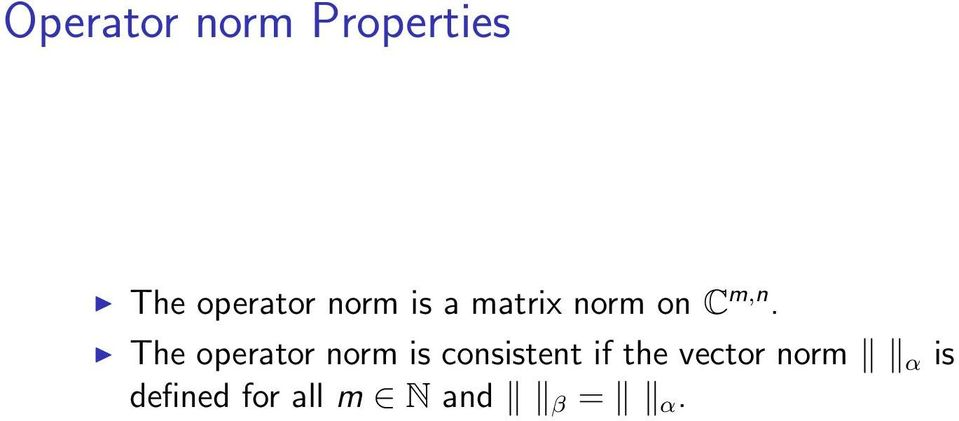 The operator norm is consistent if the