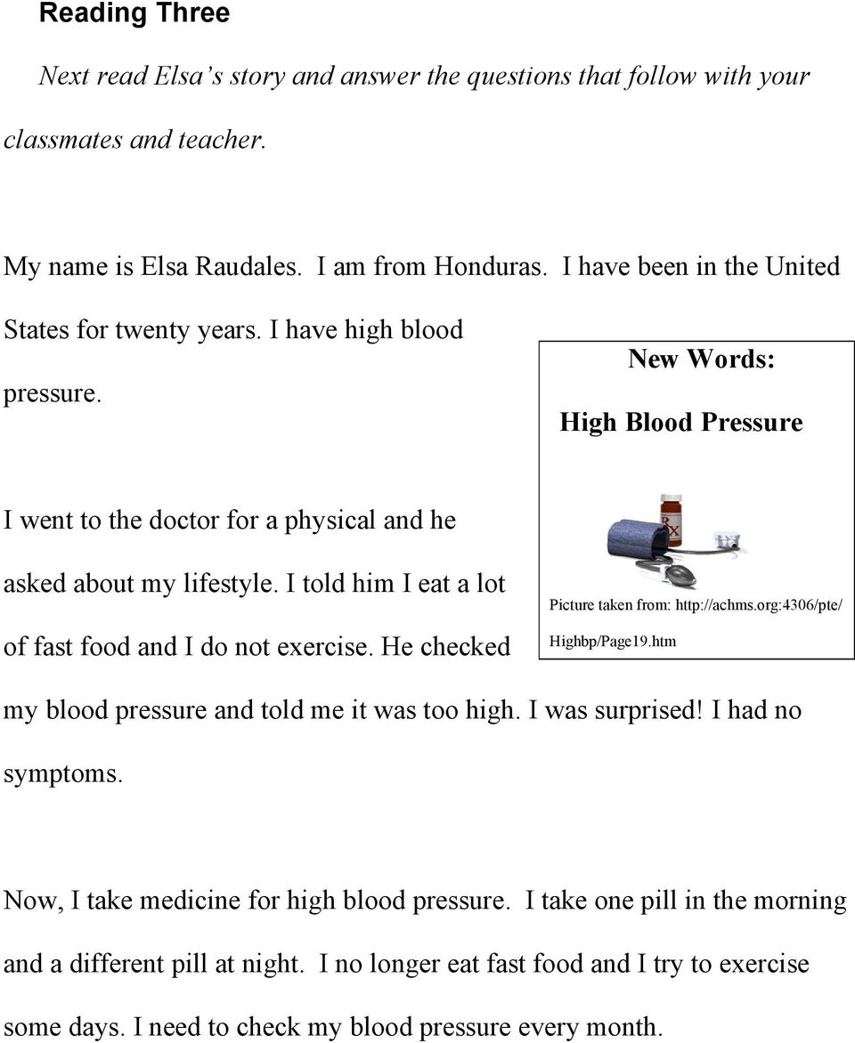 I told him I eat a lot of fast food and I do not exercise. He checked Picture taken from: http://achms.org:4306/pte/ Highbp/Page19.htm my blood pressure and told me it was too high.