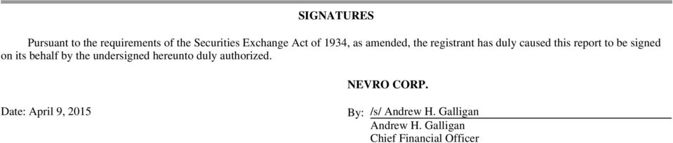 its behalf by the undersigned hereunto duly authorized. NEVRO CORP.