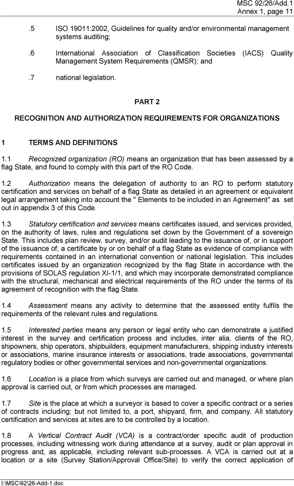 PART 2 RECOGNITION AND AUTHORIZATION REQUIREMENTS FOR ORGANIZATIONS 1 TERMS AND DEFINITIONS 1.