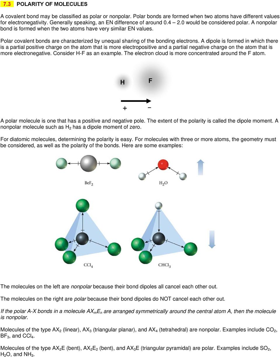 Polar covalent bonds are characterized by unequal sharing of the bonding electrons.