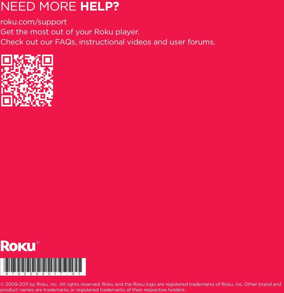 All rights reserved. Roku and the Roku logo are registered trademarks of Roku, Inc.
