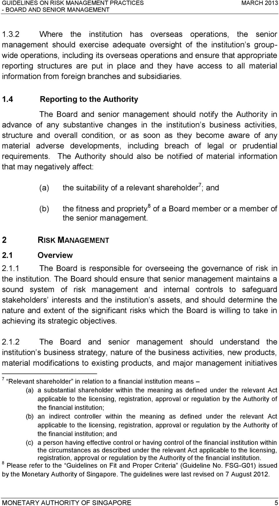 4 Reporting to the Authority The Board and senior management should notify the Authority in advance of any substantive changes in the institution s business activities, structure and overall