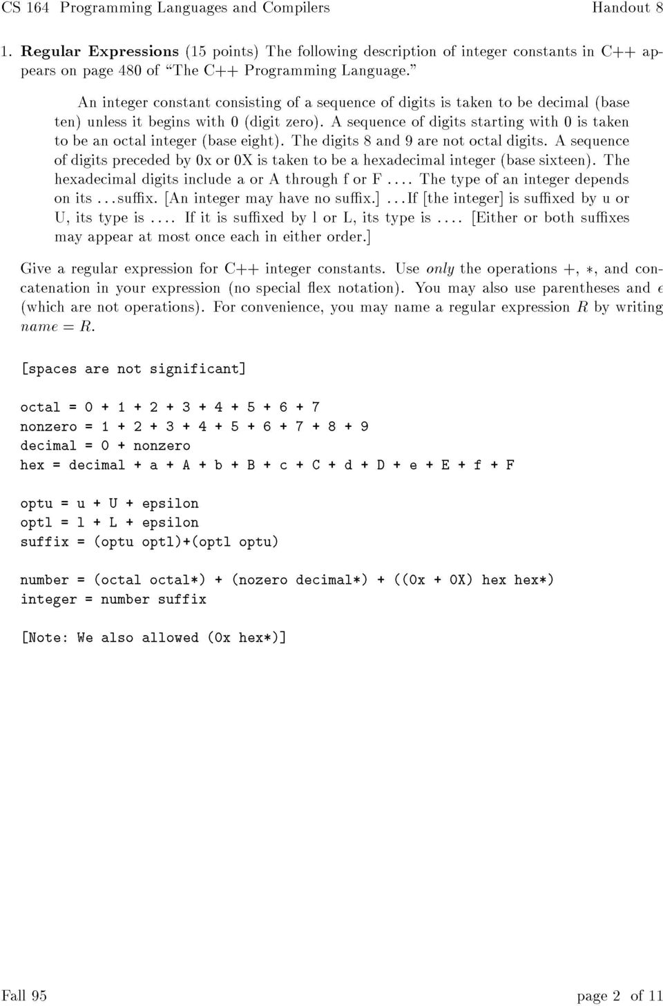 A sequence of digits starting with 0 is taken to be an octal integer (base eight). The digits 8 and 9 are not octal digits.