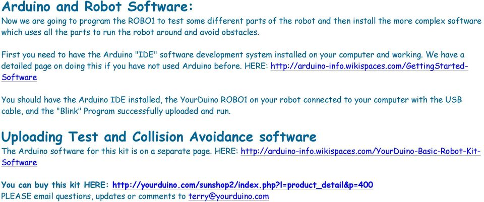 We have a detailed page on doing this if you have not used Arduino before. HERE: http://arduino-info.wikispaces.