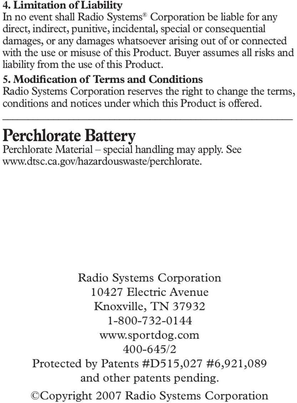 Modification of Terms and Conditions Radio Systems Corporation reserves the right to change the terms, conditions and notices under which this Product is offered.